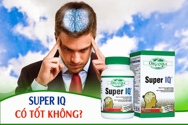 Thuốc bổ não Super IQ có tốt không?