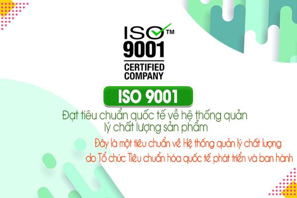 ISO 9001: Đạt tiêu chuẩn quốc tế về hệ thống quản lý chất lượng sản phẩm